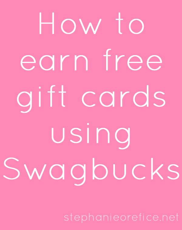 How to earn free gift cards using Swagbucks // stephanieorefice.net