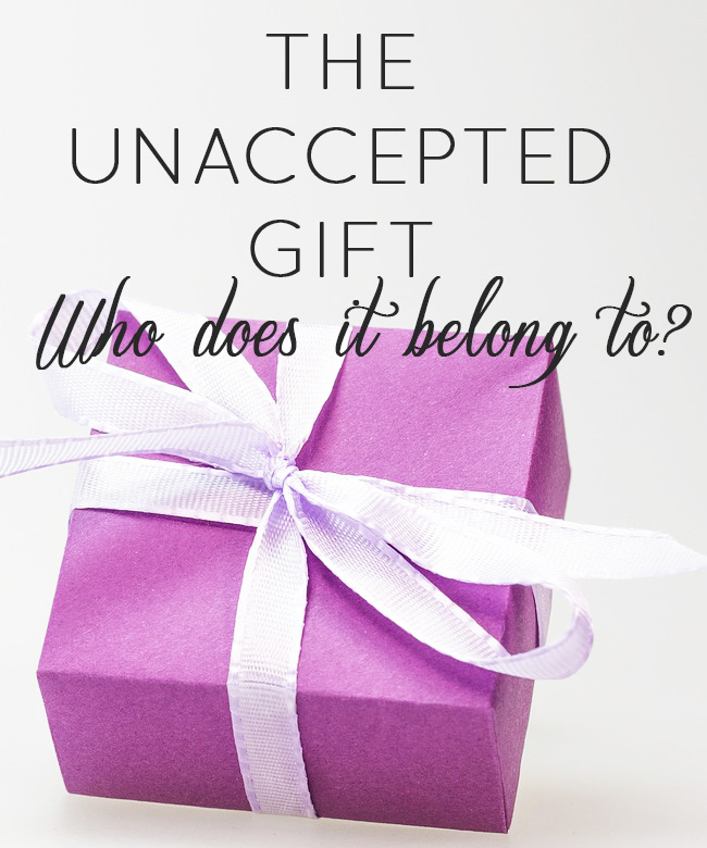 The unaccepted gift // stephanieorefice.net