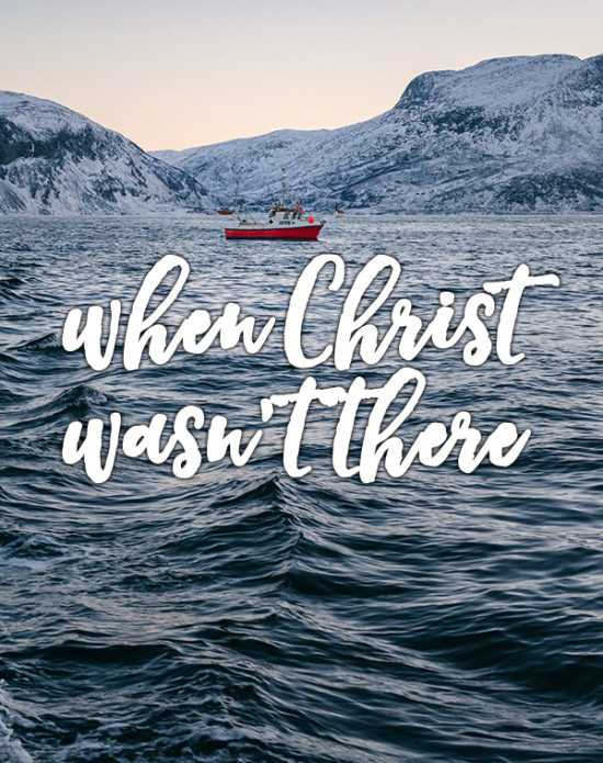 when Christ wasn't there // stephanieorefice.net